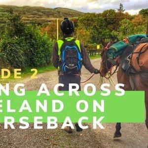 Riding Horses Across Ireland Ep 2 | Horseback Travel Adventures